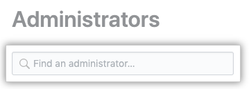 Search field to find an administrator